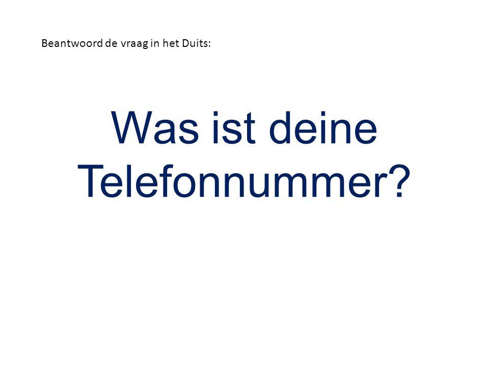Was ist deine Telefonnummer? Beantwoord de vraag in het Duits: