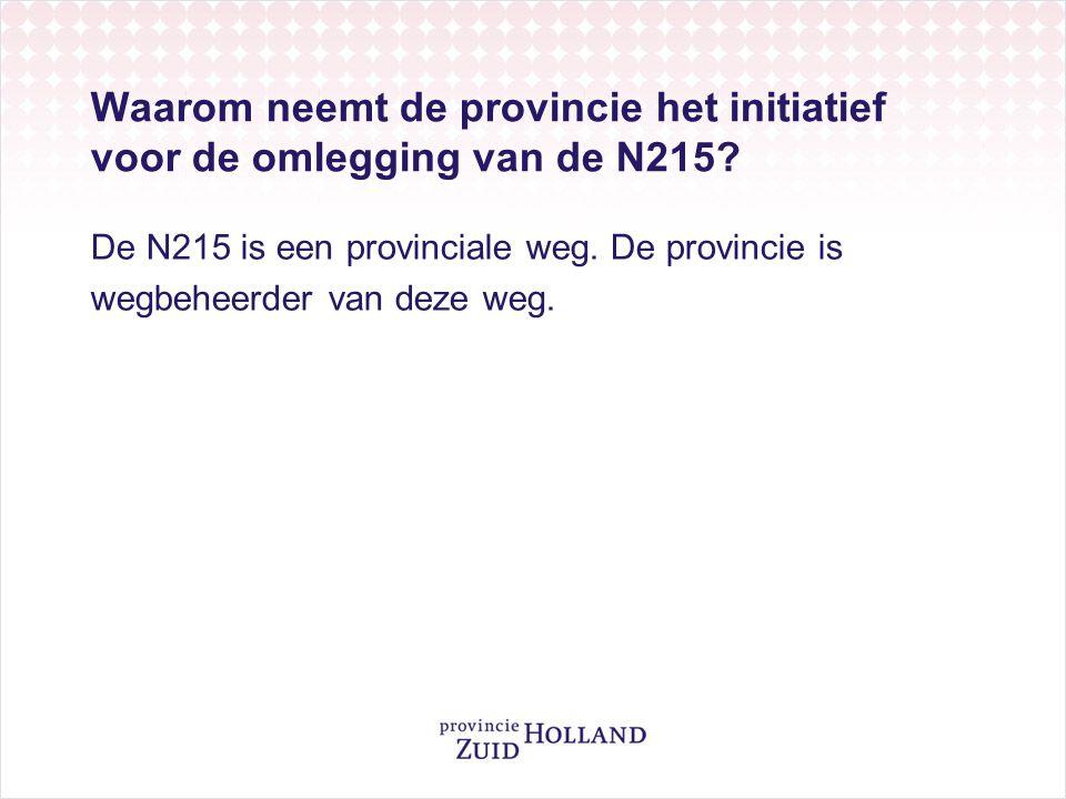 Waarom neemt de provincie het initiatief voor de omlegging van de N215.