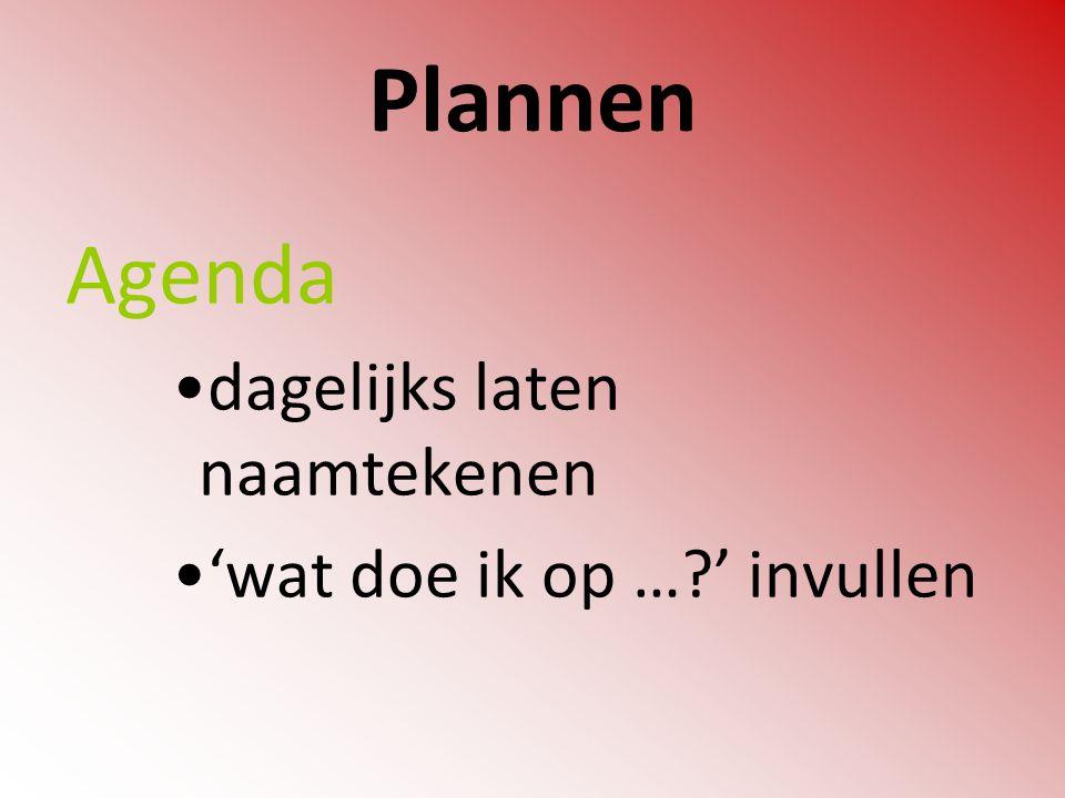 Plannen Agenda dagelijks laten naamtekenen 'wat doe ik op …?' invullen