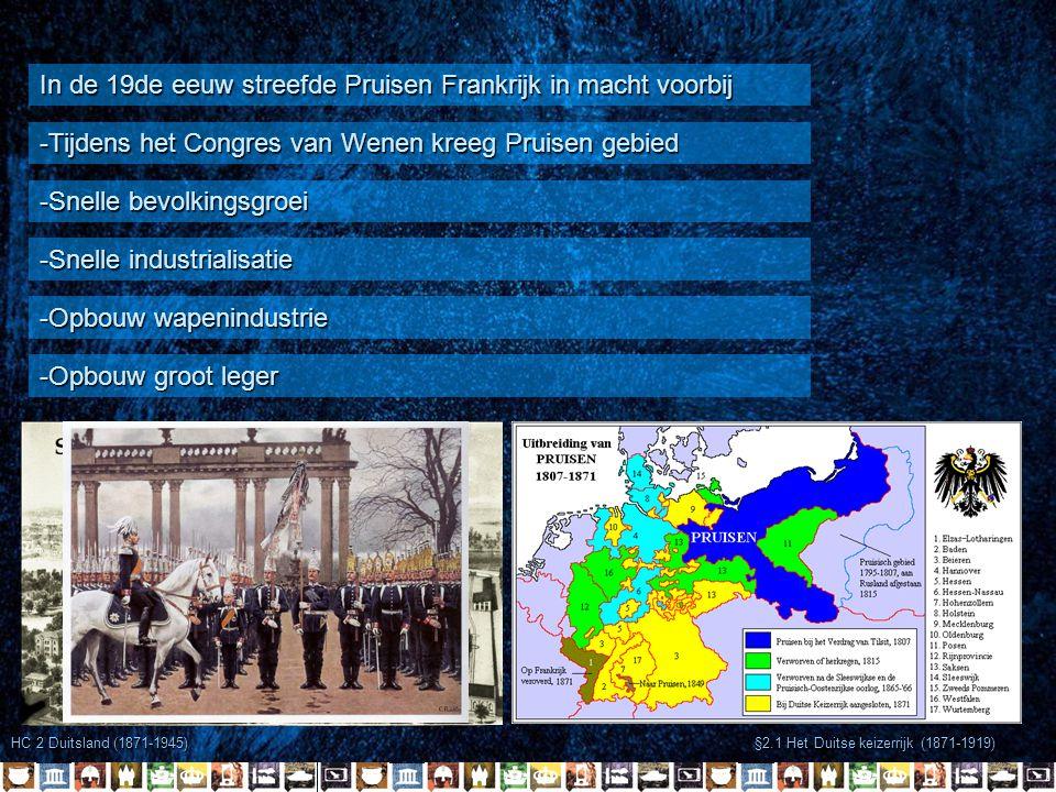 HC 2 Duitsland (1871-1945) §2.1 Het Duitse keizerrijk (1871-1919) In de 19de eeuw streefde Pruisen Frankrijk in macht voorbij Kanselier von Bismarck maakte gebruik van het nationalisme om van Duitsland een eenheid te maken Hij voerde drie oorlogen om van Duitsland een eenheid te maken 1864 tegen Denemarken 1866 tegen Oostenrijk 1870 tegen Frankrijk