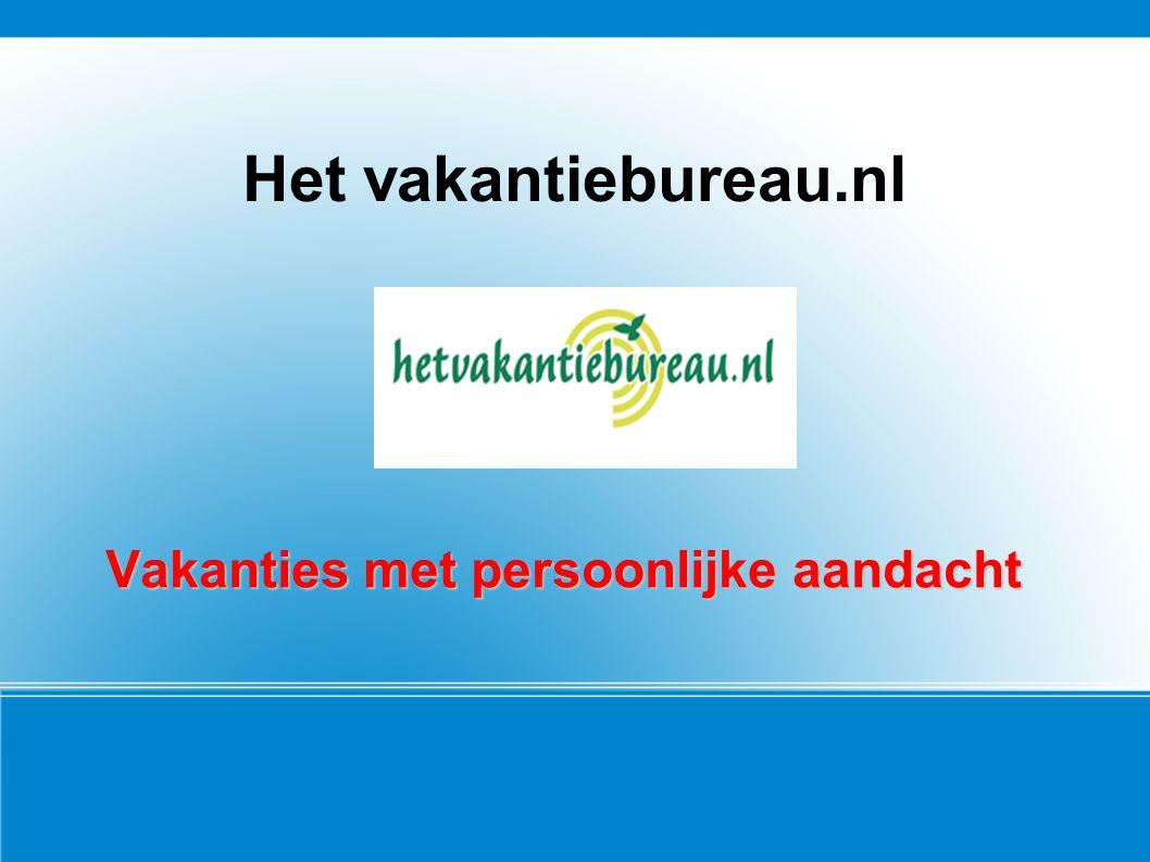 Het vakantiebureau.nl Vakanties met persoonlijke aandacht