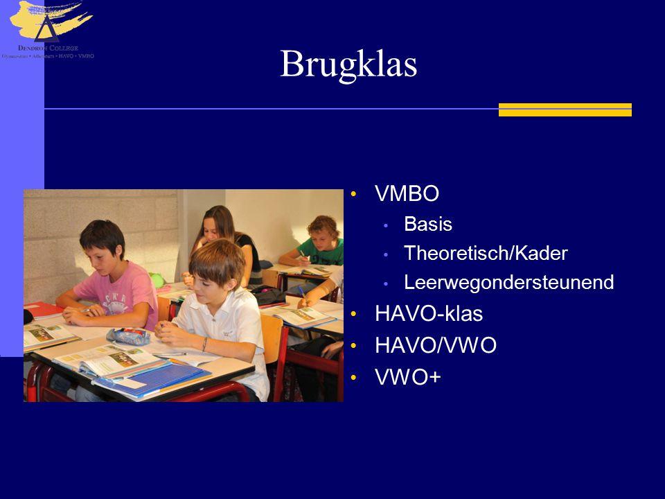 Brugklas VMBO Basis Theoretisch/Kader Leerwegondersteunend HAVO-klas HAVO/VWO VWO+