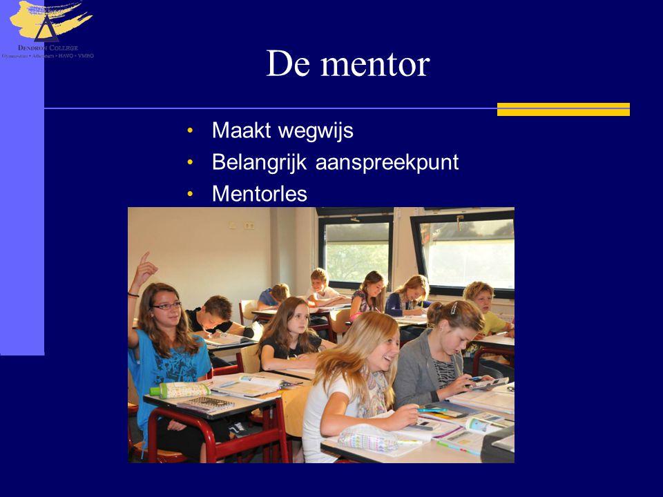 De mentor Maakt wegwijs Belangrijk aanspreekpunt Mentorles