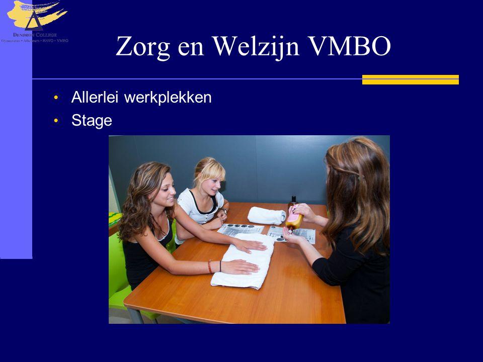Zorg en Welzijn VMBO Allerlei werkplekken Stage