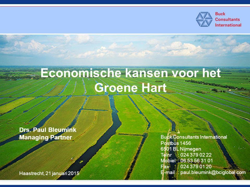 Economische kansen voor het Groene Hart Buck Consultants International Postbus 1456 6501 BL Nijmegen Telnr : 024 379 02 22 Mobiel : 06 53 56 31 01 Fax: 024 379 01 20 E-mail: paul.bleumink@bciglobal.com Drs.