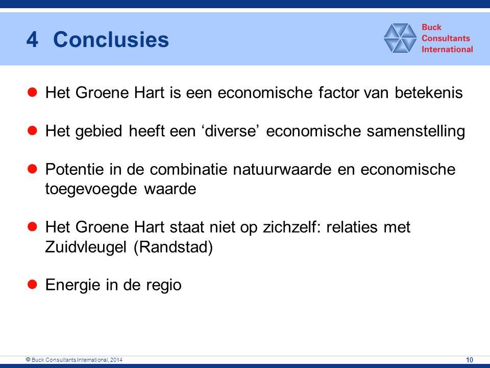 4Conclusies Het Groene Hart is een economische factor van betekenis Het gebied heeft een 'diverse' economische samenstelling Potentie in de combinatie