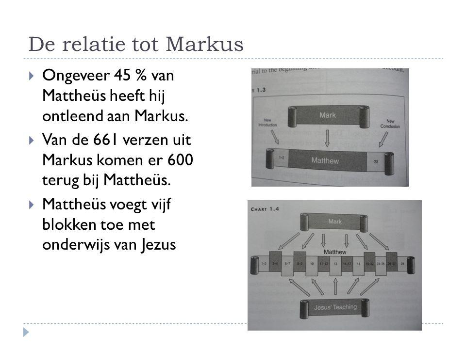 De relatie tot Markus  Ongeveer 45 % van Mattheüs heeft hij ontleend aan Markus.