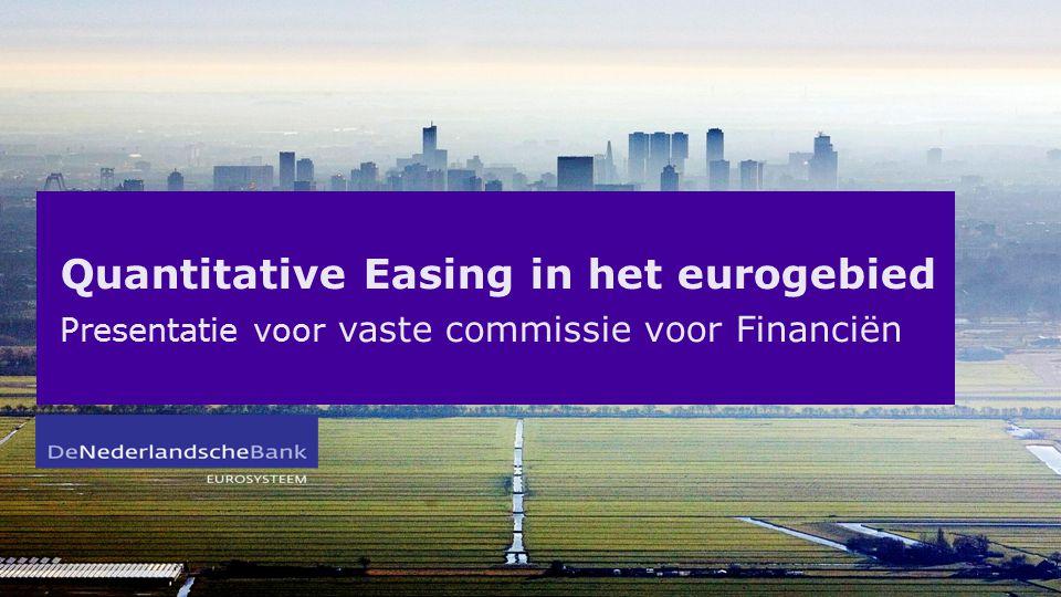 Quantitative Easing in het eurogebied Presentatie voor vaste commissie voor Financiën