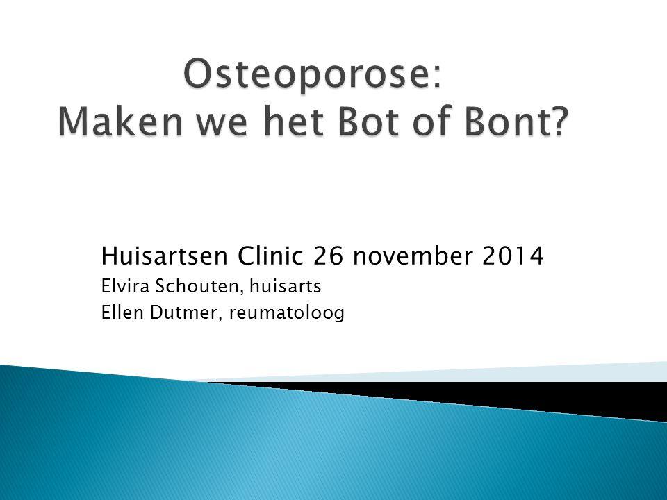 Huisartsen Clinic 26 november 2014 Elvira Schouten, huisarts Ellen Dutmer, reumatoloog