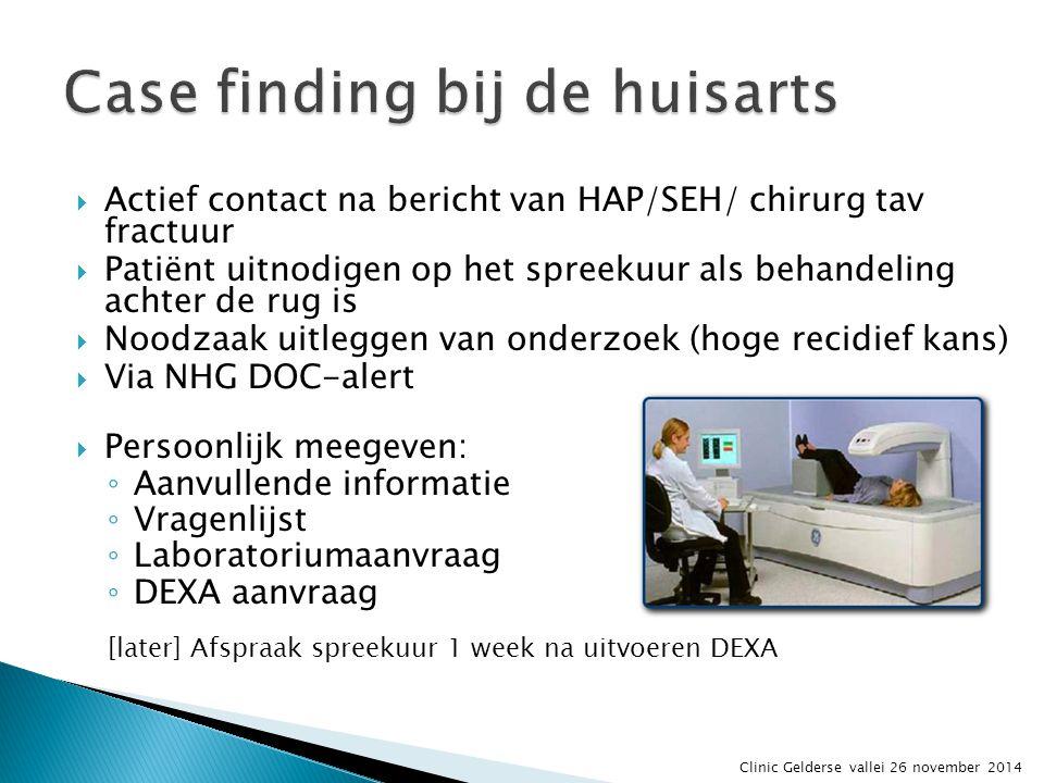  Actief contact na bericht van HAP/SEH/ chirurg tav fractuur  Patiënt uitnodigen op het spreekuur als behandeling achter de rug is  Noodzaak uitleg