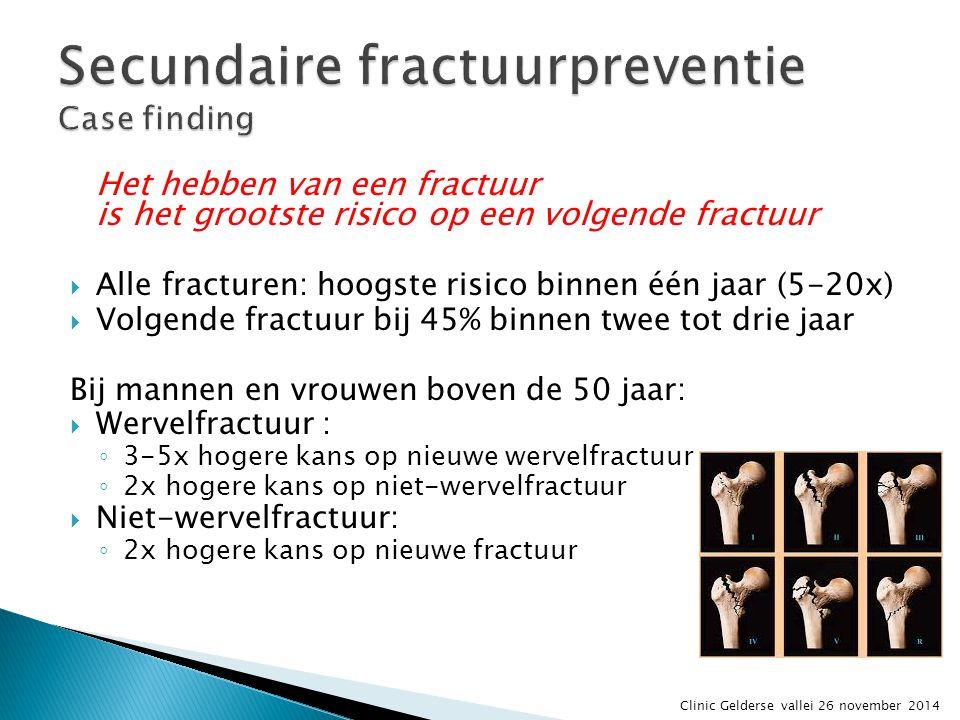  Case finding nu niet waterdicht  Inventarisatie bij gevonden case komt overeen  Follow-up nu alleen bij de huisarts Clinic Gelderse vallei 26 november 2014