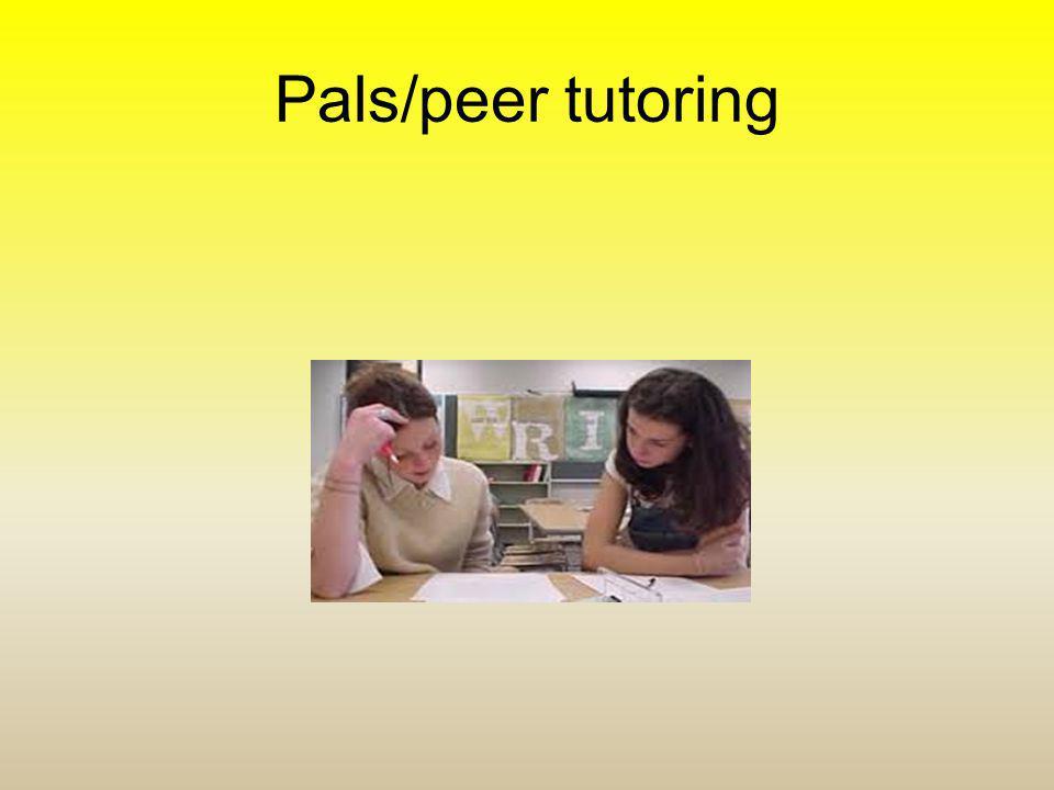 Pals/peer tutoring