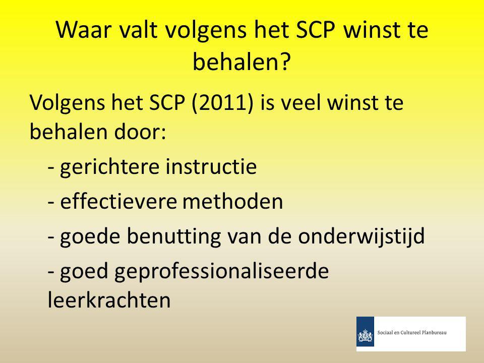Waar valt volgens het SCP winst te behalen? Volgens het SCP (2011) is veel winst te behalen door: - gerichtere instructie - effectievere methoden - go