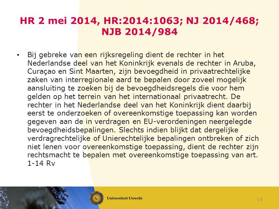 HR 2 mei 2014, HR:2014:1063; NJ 2014/468; NJB 2014/984 Bij gebreke van een rijksregeling dient de rechter in het Nederlandse deel van het Koninkrijk e