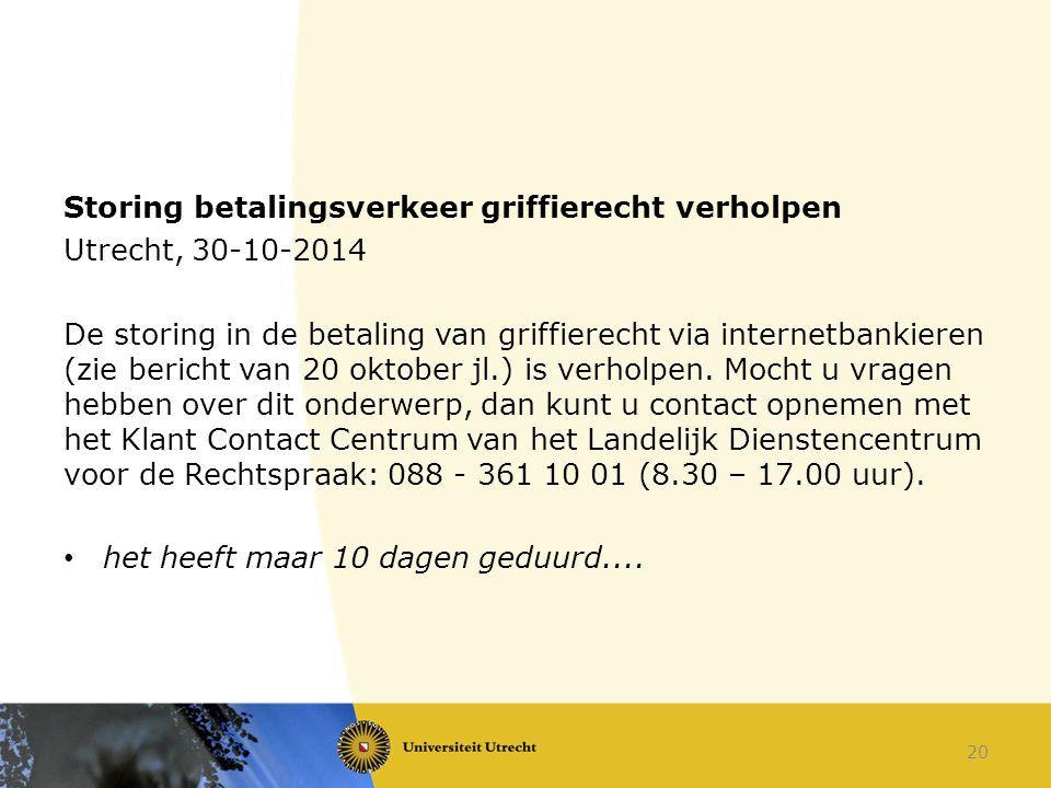 Storing betalingsverkeer griffierecht verholpen Utrecht, 30-10-2014 De storing in de betaling van griffierecht via internetbankieren (zie bericht van