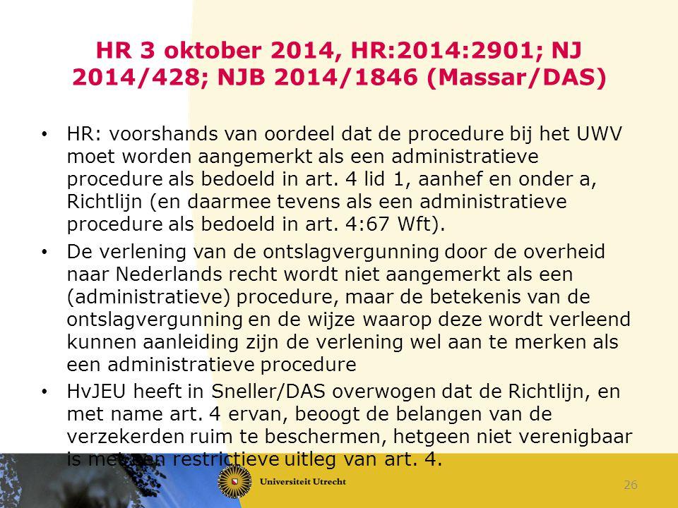 HR 3 oktober 2014, HR:2014:2901; NJ 2014/428; NJB 2014/1846 (Massar/DAS) HR: voorshands van oordeel dat de procedure bij het UWV moet worden aangemerk