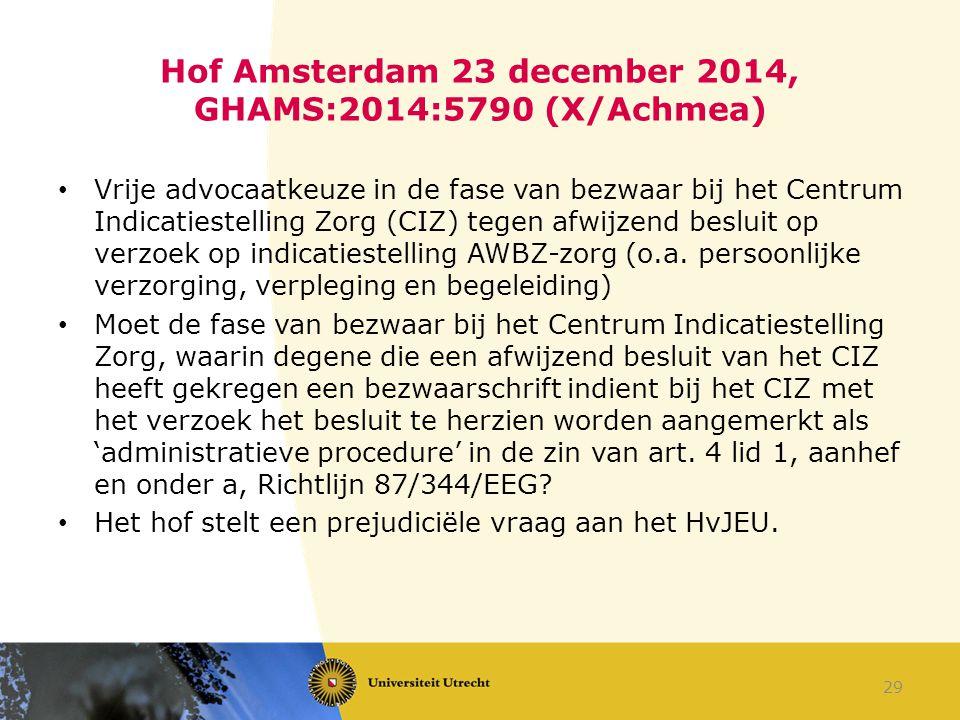 Hof Amsterdam 23 december 2014, GHAMS:2014:5790 (X/Achmea) Vrije advocaatkeuze in de fase van bezwaar bij het Centrum Indicatiestelling Zorg (CIZ) teg