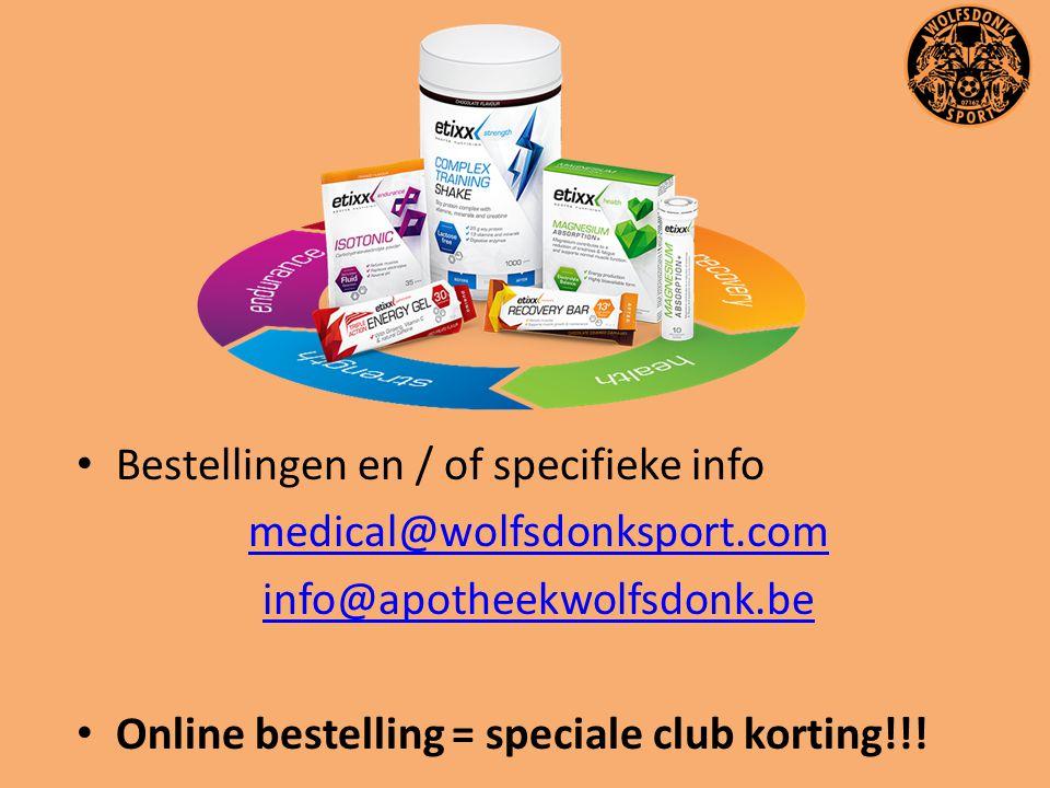 Bestellingen en / of specifieke info medical@wolfsdonksport.com info@apotheekwolfsdonk.be Online bestelling = speciale club korting!!!