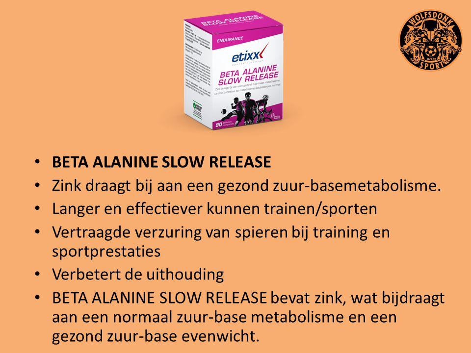 BETA ALANINE SLOW RELEASE Zink draagt bij aan een gezond zuur-basemetabolisme. Langer en effectiever kunnen trainen/sporten Vertraagde verzuring van s