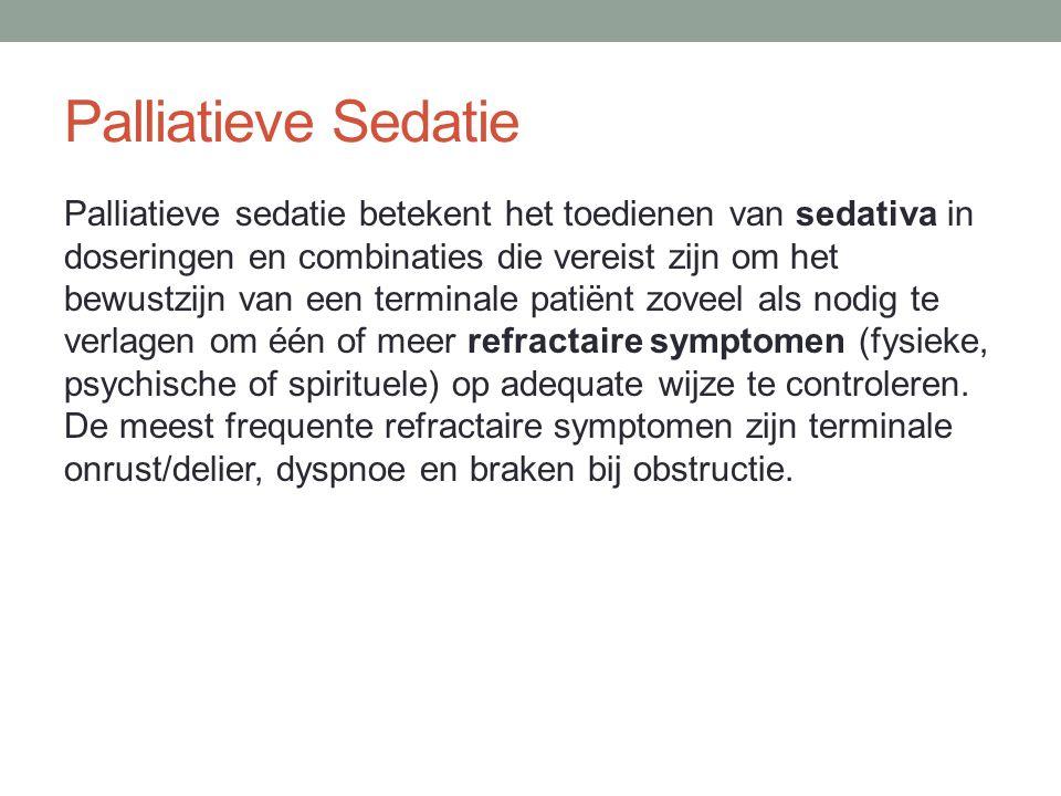 Palliatieve Sedatie Palliatieve sedatie betekent het toedienen van sedativa in doseringen en combinaties die vereist zijn om het bewustzijn van een te