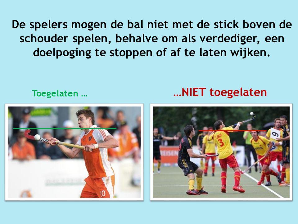 De spelers mogen de bal niet met de stick boven de schouder spelen, behalve om als verdediger, een doelpoging te stoppen of af te laten wijken.
