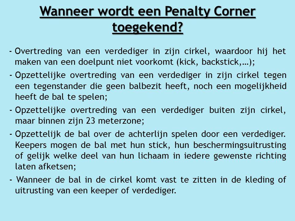 Wanneer wordt een Penalty Corner toegekend.