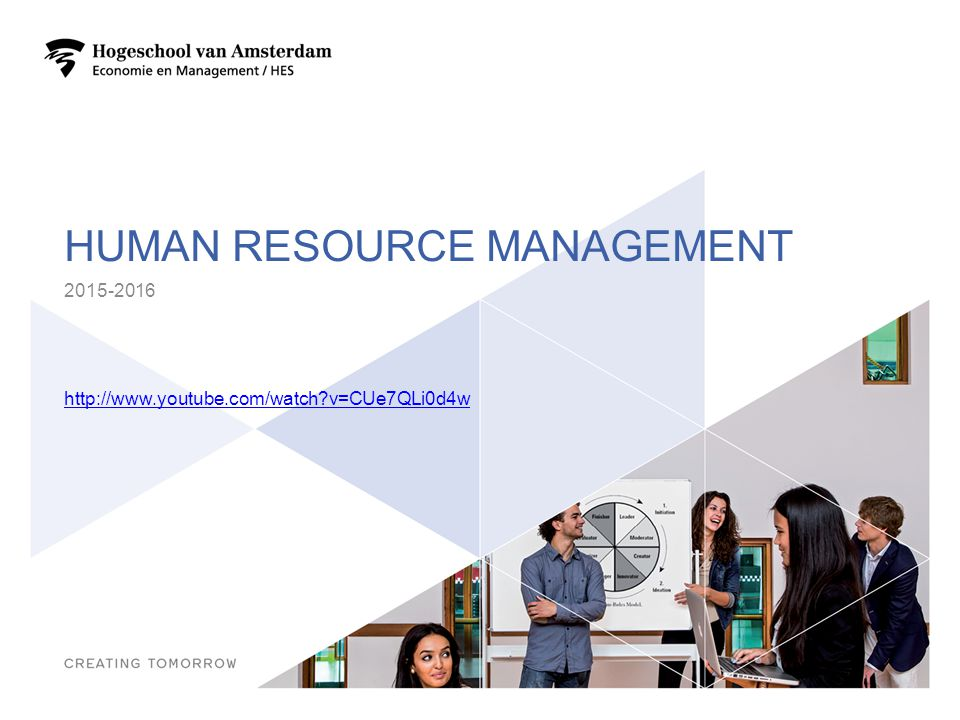 HUMAN RESOURCE MANAGEMENT 2015-2016 http://www.youtube.com/watch?v=CUe7QLi0d4w