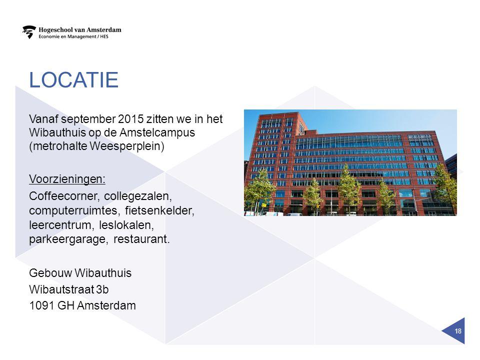 LOCATIE Vanaf september 2015 zitten we in het Wibauthuis op de Amstelcampus (metrohalte Weesperplein) Voorzieningen: Coffeecorner, collegezalen, computerruimtes, fietsenkelder, leercentrum, leslokalen, parkeergarage, restaurant.