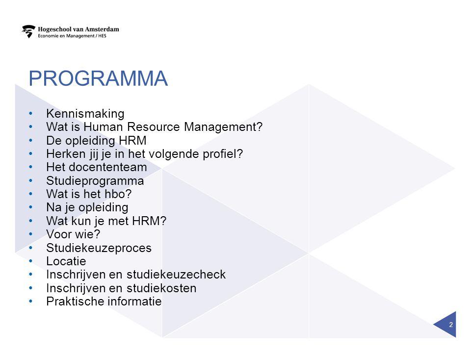 PROGRAMMA Kennismaking Wat is Human Resource Management.