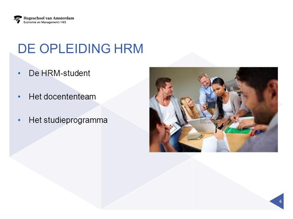 DE OPLEIDING HRM De HRM-student Het docententeam Het studieprogramma 6