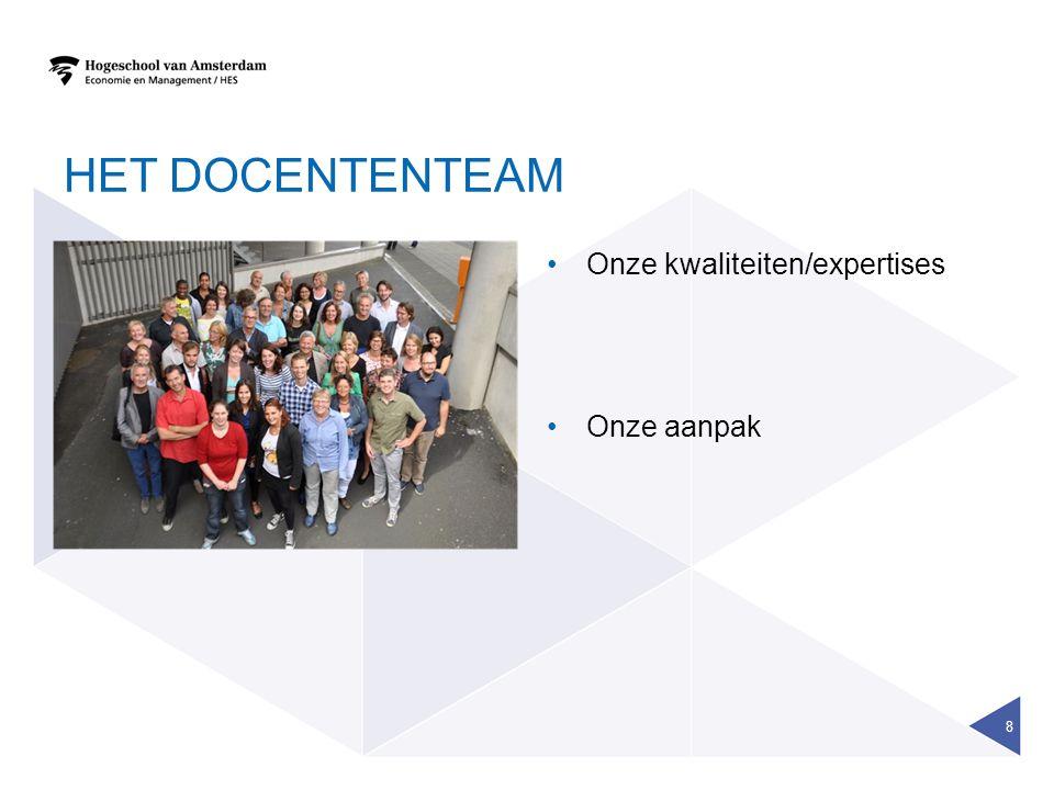 HET DOCENTENTEAM Onze kwaliteiten/expertises Onze aanpak 8