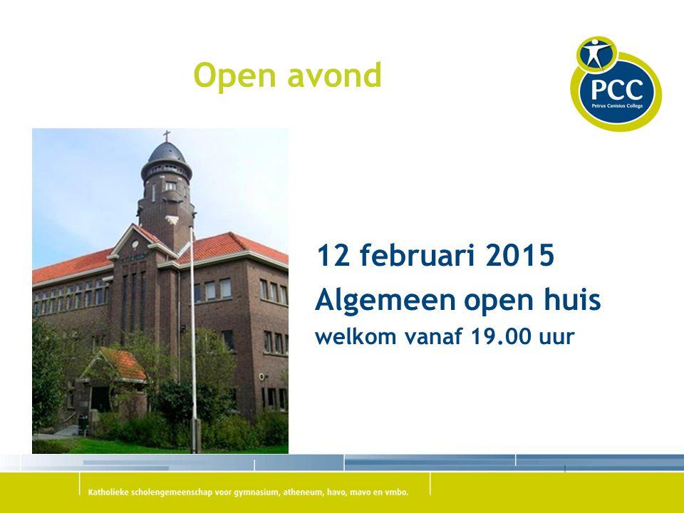 Open avond 12 februari 2015 Algemeen open huis welkom vanaf 19.00 uur