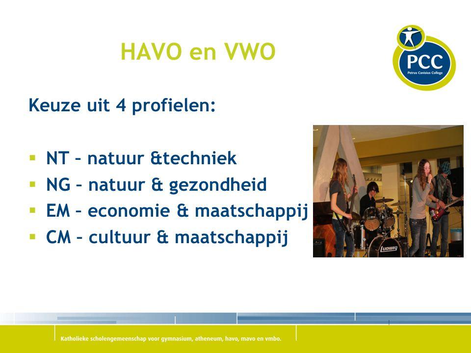 HAVO en VWO Keuze uit 4 profielen:  NT – natuur &techniek  NG – natuur & gezondheid  EM – economie & maatschappij  CM – cultuur & maatschappij