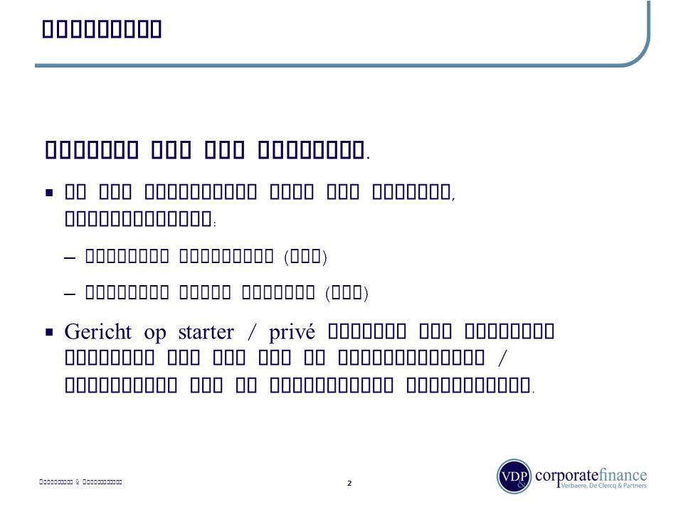 P RIVILEGED & C ONFIDENTIAL Inleiding 2 Starten via een overname.