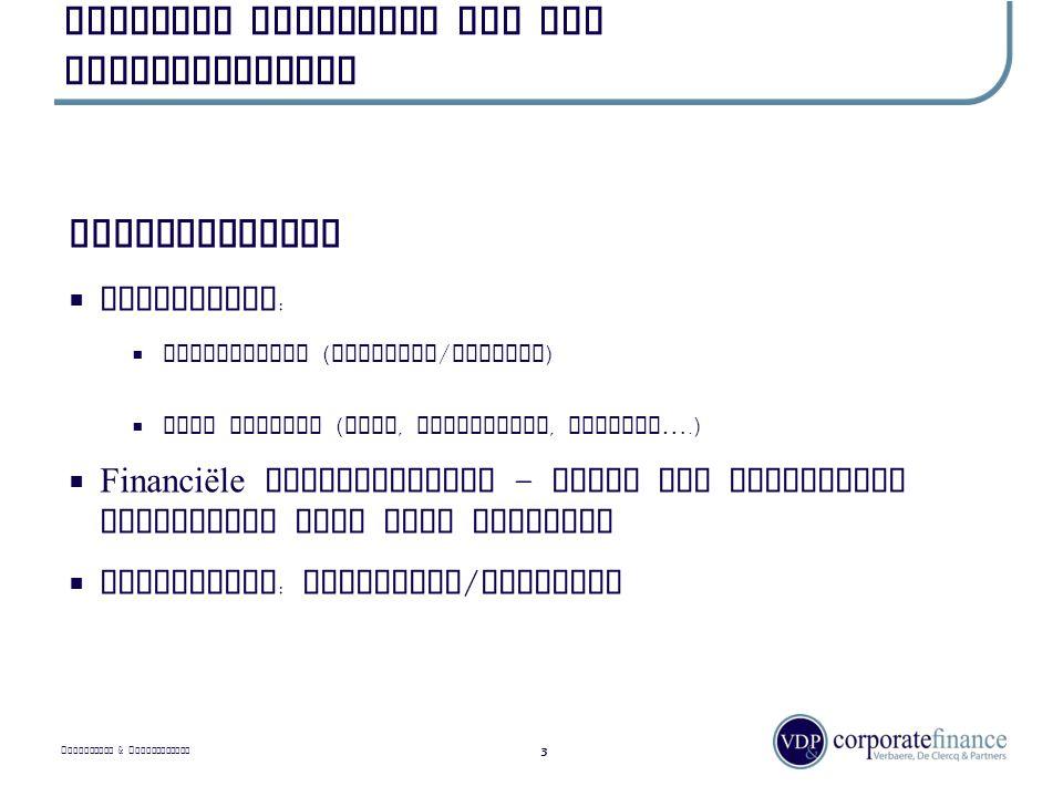 P RIVILEGED & C ONFIDENTIAL Algemeen overzicht van het overnameproces 3 Voorbereiding  Management :  zelfanalyse ( sterktes / zwaktes )  type bedrijf ( aard, activiteit, grootte….)  Financiële mogelijkheden – match met management implicatie naar type overname  Omkadering : adviseurs / partners