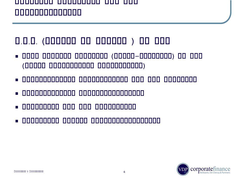 P RIVILEGED & C ONFIDENTIAL Algemeen overzicht van het overnameproces 6 L. O. I. ( letter of intent ) of bod  Niet bindend voorstel ( koper - verkope