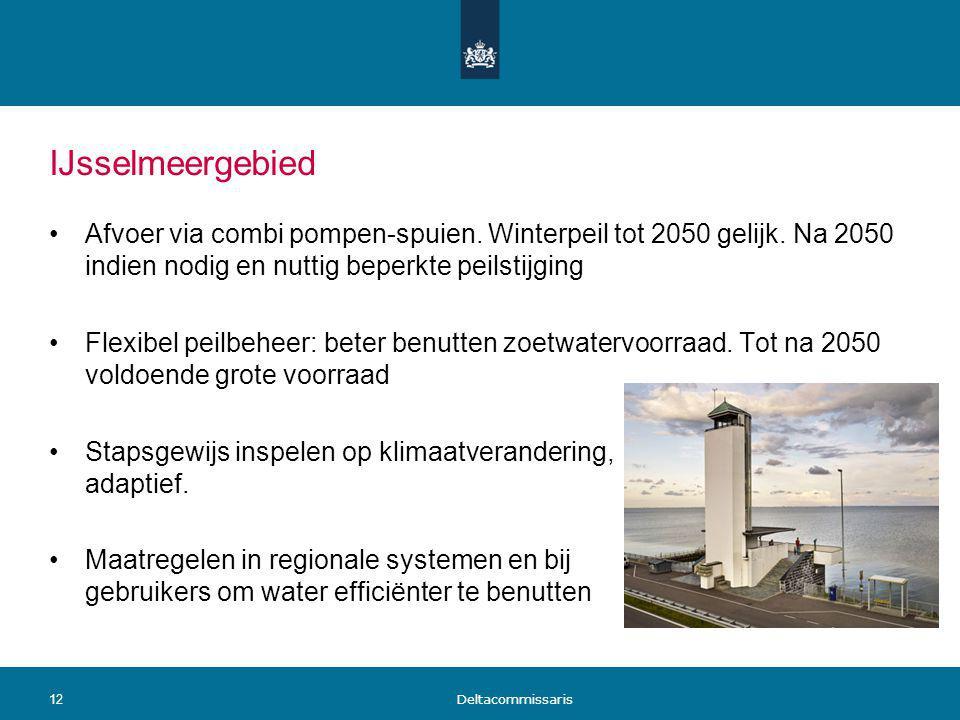 IJsselmeergebied Afvoer via combi pompen-spuien. Winterpeil tot 2050 gelijk. Na 2050 indien nodig en nuttig beperkte peilstijging Flexibel peilbeheer: