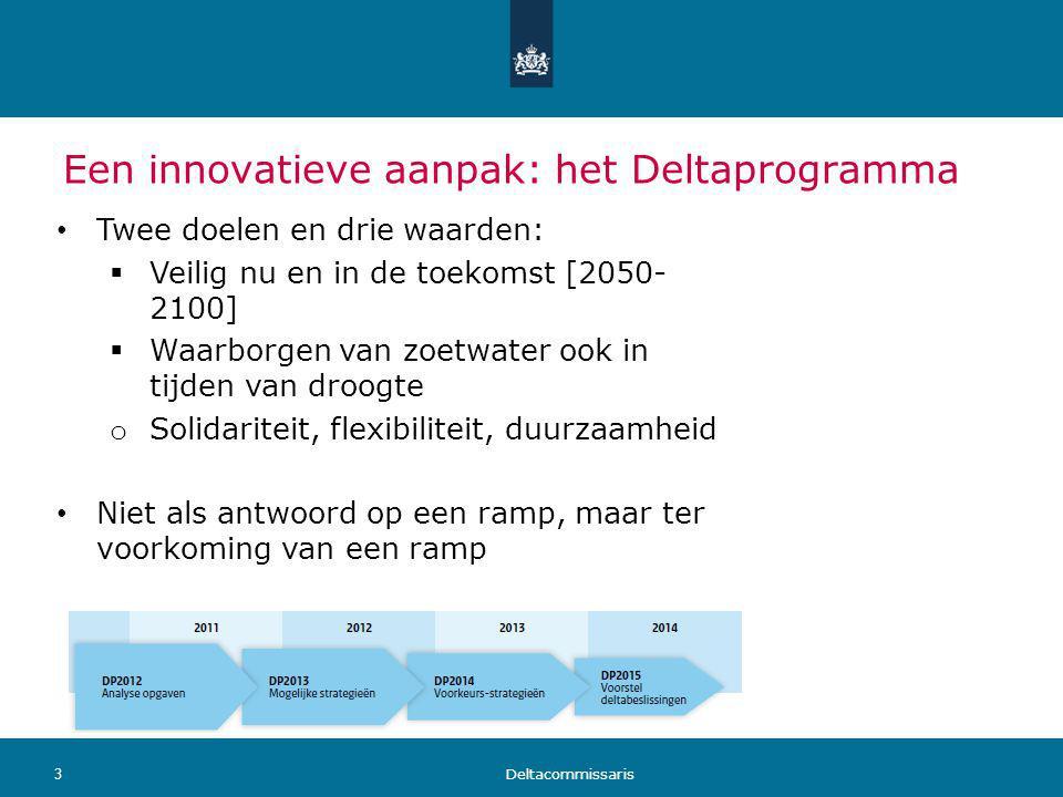 3 Een innovatieve aanpak: het Deltaprogramma Twee doelen en drie waarden:  Veilig nu en in de toekomst [2050- 2100]  Waarborgen van zoetwater ook in