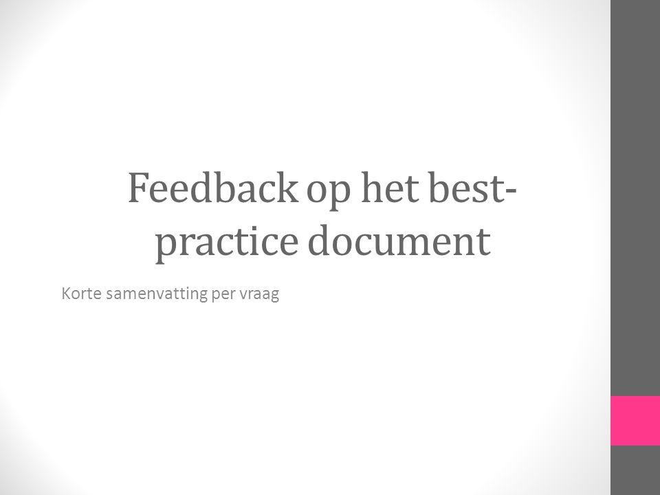 Feedback op het best- practice document Korte samenvatting per vraag