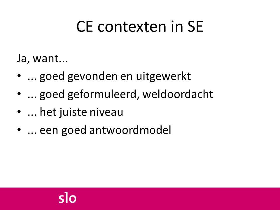 CE contexten in SE Ja, want......goed gevonden en uitgewerkt...