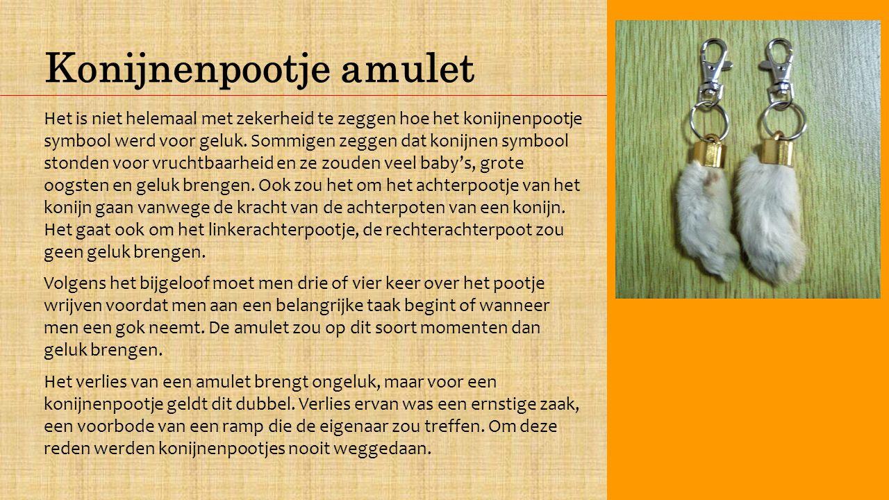 Konijnenpootje amulet Het is niet helemaal met zekerheid te zeggen hoe het konijnenpootje symbool werd voor geluk.