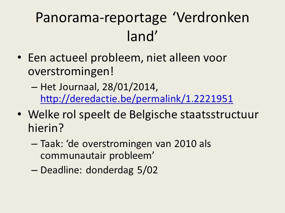 Panorama-reportage 'Verdronken land' Een actueel probleem, niet alleen voor overstromingen! – Het Journaal, 28/01/2014, http://deredactie.be/permalink