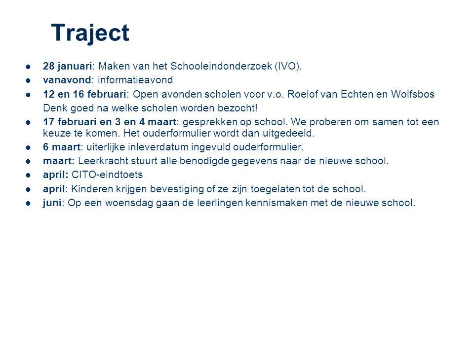 Traject 28 januari: Maken van het Schooleindonderzoek (IVO). vanavond: informatieavond 12 en 16 februari: Open avonden scholen voor v.o. Roelof van Ec