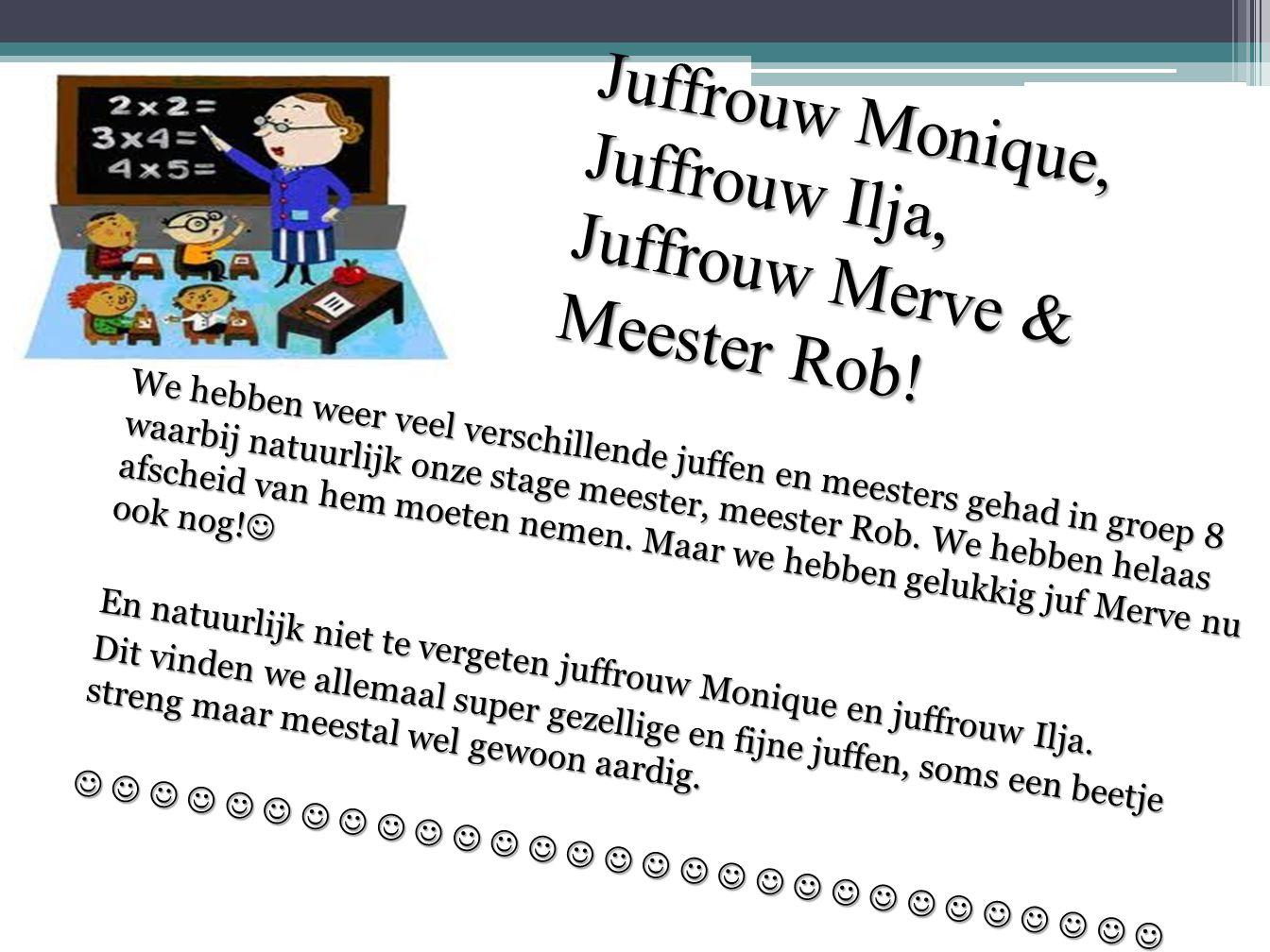 Juffrouw Monique, Juffrouw Ilja, Juffrouw Merve & Meester Rob.