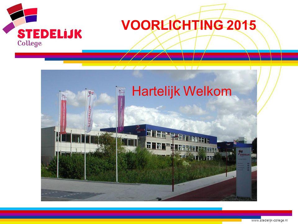 www.stedelijk-college.nl VOORLICHTING 2015 Hartelijk Welkom