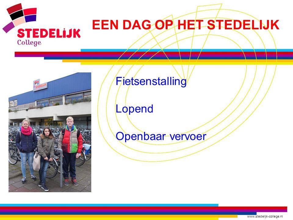 www.stedelijk-college.nl Fietsenstalling Lopend Openbaar vervoer EEN DAG OP HET STEDELIJK