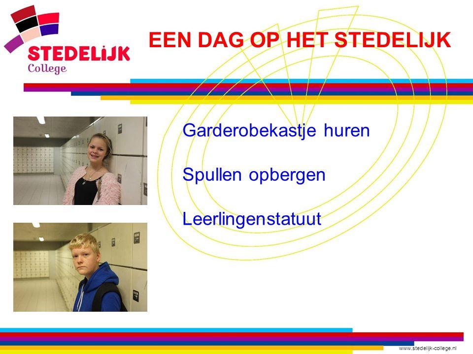 www.stedelijk-college.nl Garderobekastje huren Spullen opbergen Leerlingenstatuut EEN DAG OP HET STEDELIJK