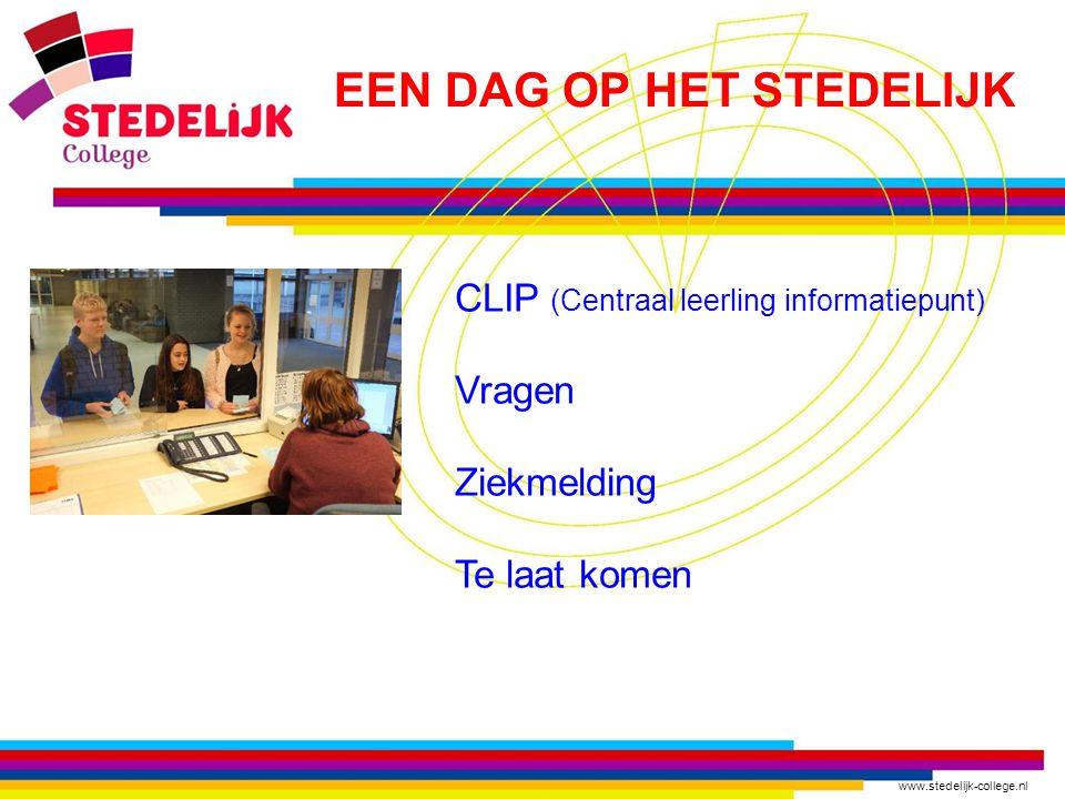 www.stedelijk-college.nl CLIP (Centraal leerling informatiepunt) Vragen Ziekmelding Te laat komen EEN DAG OP HET STEDELIJK
