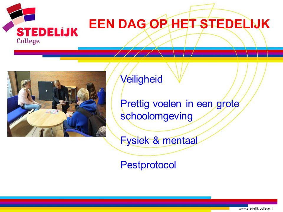 www.stedelijk-college.nl Veiligheid Prettig voelen in een grote schoolomgeving Fysiek & mentaal Pestprotocol EEN DAG OP HET STEDELIJK