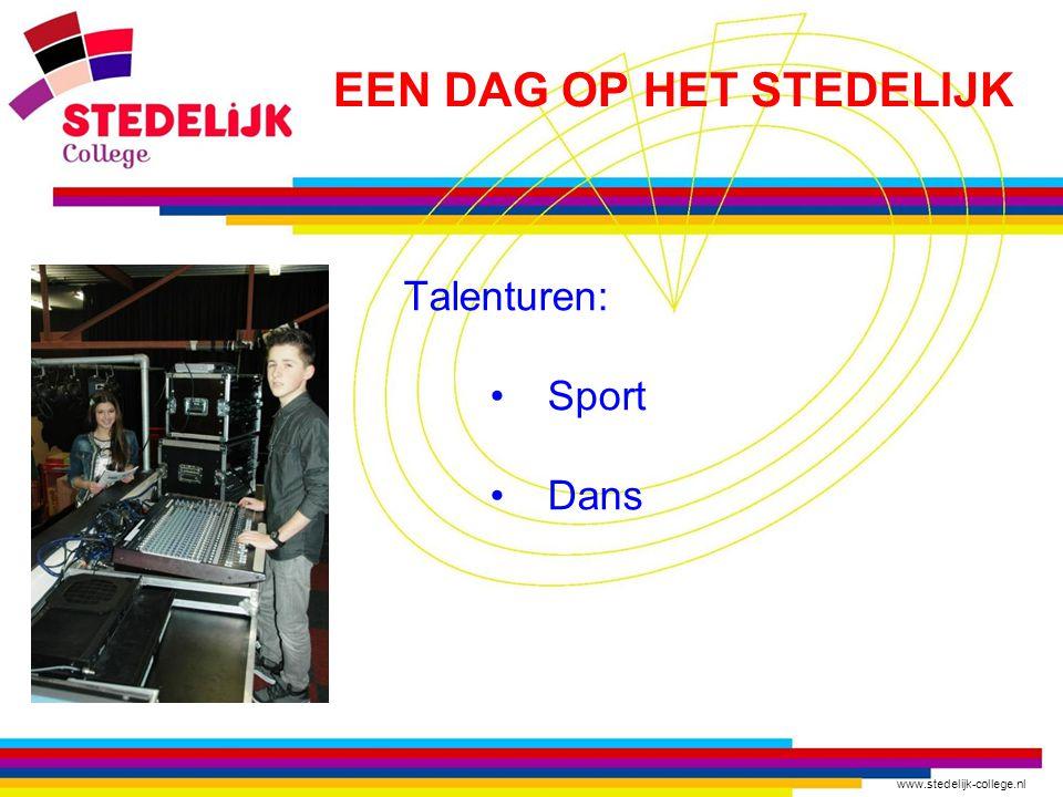 www.stedelijk-college.nl Talenturen: Sport Dans EEN DAG OP HET STEDELIJK